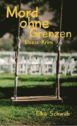 Mord ohne Grenzen: Elsass-Krimi