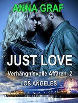 JUST LOVE - Verhängnisvolle Affären_2: Los Angeles - Liebesroman