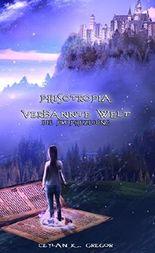 Phisotropia Verbannte Welt: Die Prophezeiung