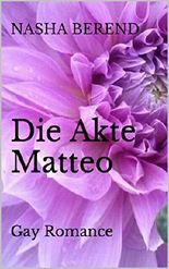 Die Akte Matteo: Gay Romance