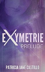Exymetrie: Prelude