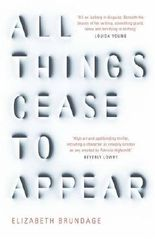 All Things Cease to Appear by Elizabeth Brundage (2016-05-05)