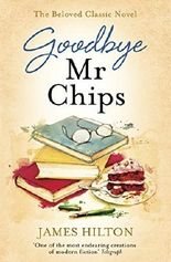 Goodbye Mr Chips by James Hilton (2016-08-25)