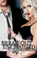 Break Out: Enchained