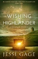 Wishing for a Highlander (Highland Wishes) (Volume 1) by Jessi Gage (2014-04-21)