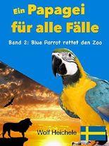 Blue Parrot rettet den Zoo