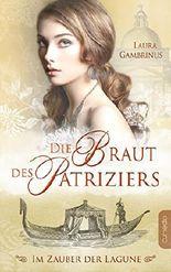 Die Braut des Patriziers: Im Zauber der Lagune (Milanna 1) (German Edition)