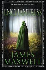 Enchantress (The Evermen Saga) by James Maxwell (2014-07-29)