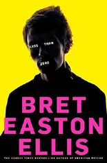 Less Than Zero by Bret Easton Ellis (2011-04-01)