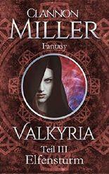 Valkyria - Elfensturm: Fantasy (Valkyria Saga 3) (German Edition)