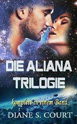 Die Aliana Trilogie: Alle Teile in einem Band