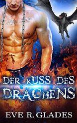 Der Kuss des Drachens: Paranormaler Formwandler-Roman zum Thema zweite Chance