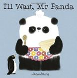 I'll Wait, Mr Panda by Steve Antony (2016-01-14)