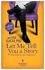 Let Me Tell You A Story : Tales Along the Road to Happiness by Jeorge Bucay (2013-08-08)