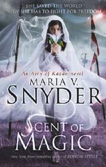 Scent of Magic (An Avry of Kazan Novel, Book 2) (Healers 2) by Maria V. Snyder (2013-05-03)