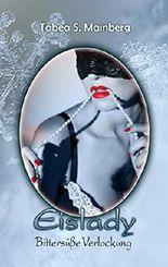 Eislady - Bittersüße Verlockung : Ein romantischer Weihnachtsroman