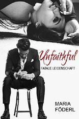 Unfaithful - Fatale Leidenschaft: (Catalano Serie I)