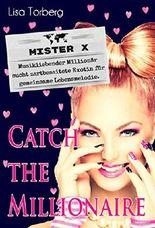 Catch the Millionaire - Mister X: Musikliebender Millionär sucht zartbesaitete Exotin für gemeinsame Lebensmelodie.