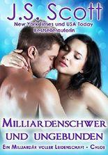 Milliardenschwer und ungebunden ~ Chloe: Ein Milliardär voller Leidenschaft, Buch 8