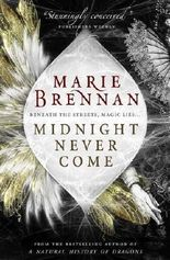 Midnight Never Come (Onyx Court 1) by Marie Brennan (2015-11-13)