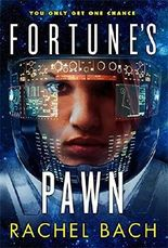 Fortune's Pawn: Book 1 of Paradox: 1/3 by Rachel Bach (2014-02-06)