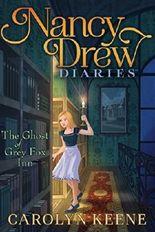 The Ghost of Grey Fox Inn (Nancy Drew Diaries) by Carolyn Keene (2016-10-11)