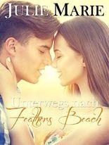 Unterwegs nach Feathers Beach: Romantischer Liebesroman