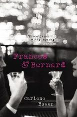 Frances and Bernard by Carlene Bauer (2014-04-03)