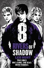 Eight Rivers of Shadow: Book 2 (Thirteen Days of Midnight trilogy) by Leo Hunt (2016-07-14)