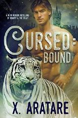 Cursed: Bound: A M/M Modern Retelling of Beauty & The Beast (Book 2)