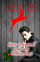 Herr Grummel und sein Rentierchen: Eine Weihnachtsgeschichte