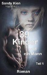 39 Kinder und ein Mann
