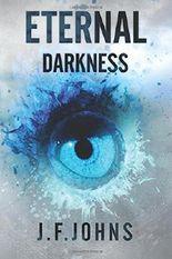 Eternal Darkness: Volume 1 by J F Johns (2016-01-11)