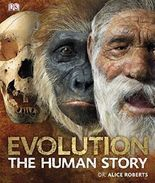 Evolution The Human Story by Alice Roberts (2011-09-01)