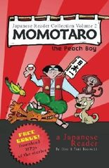 Japanese Reader Collection Volume 2: Momotaro, the Peach Boy by Clay Boutwell (2013-04-23)