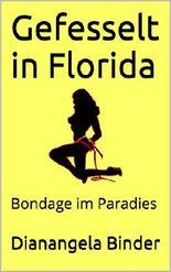 Gefesselt in Florida: Bondage im Paradies