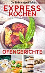 Expresskochen - Ofengerichte (20 Minuten Küche)