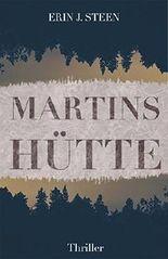 Martins Hütte: Ein Kurzthriller