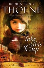 Take This Cup (The Jerusalem Chronicles) by Bodie and Brock Thoene (2014-03-25)