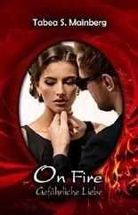 ON FIRE: gefährliche Liebe: Liebesthriller