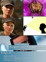 Knipsen oder Fotografieren?   Folge 16: Der umfassende Fotokurs für Einsteiger