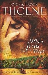 When Jesus Wept (The Jerusalem Chronicles) by Bodie and Brock Thoene (2013-03-19)