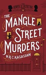 The Mangle Street Murders (The Gower Street Detective Series) by M.R.C. Kasasian (2013-11-07)