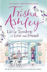 The Little Teashop of Lost and Found by Trisha Ashley (2017-03-09)