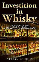 Investition in Whisky: Grundlagen zur alternativen Kapitalanlage