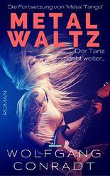 Metal Waltz: Der Tanz geht weiter