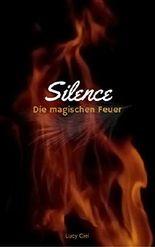 Die magischen Feuer: Silence