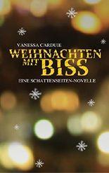 Weihnachten mit Biss: Eine Schattenseiten-Novelle (Schattenseiten-Trilogie 3)