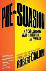 Pre-Suasion by Robert Cialdini (2014-12-24)