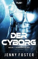 Alien - Der Cyborg: Science Fiction Liebesroman